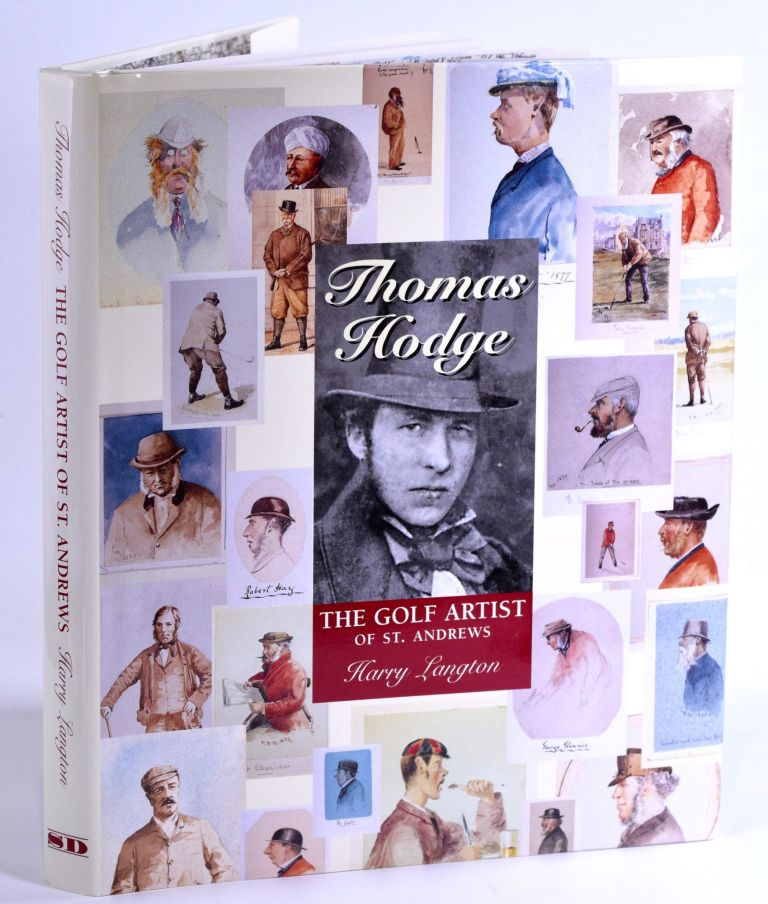 Thomas Hodge / The Golf Artist of St. Andrews. Harry Langdon.
