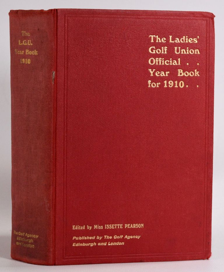 The Ladies Golf Union Official Year Book Volume 16. Issette Pearson.