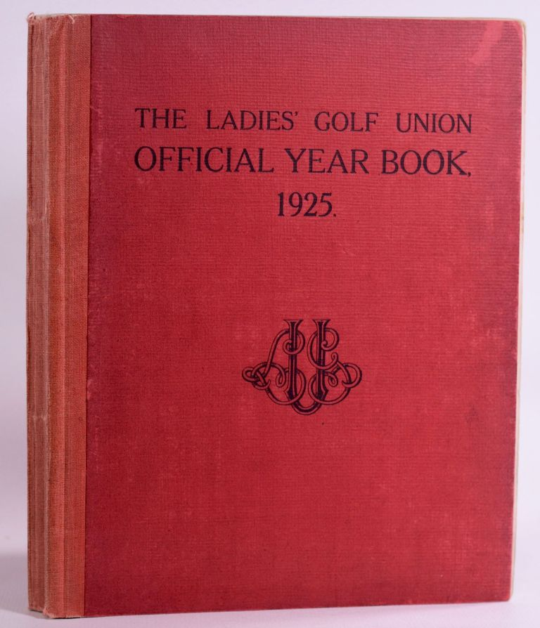 The Ladies Golf Union Official Year Book Volume. Issette Pearson.