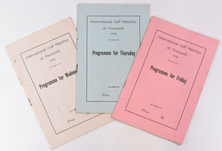 International Golf Matches at Prestwick 1936; 3 programme complete set. British Golf Unions joint Advisory Council.