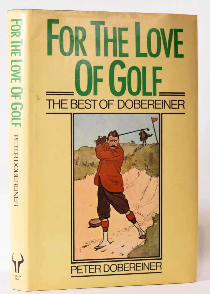 For the Love of Golf. Peter Dobereiner.