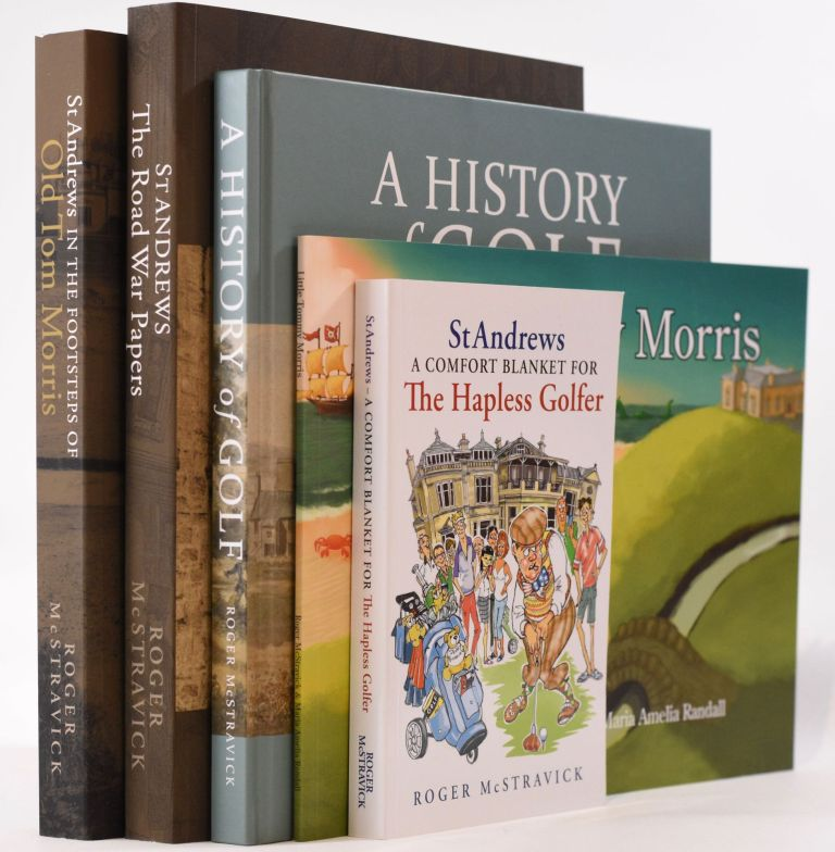 St Andrews The Road War Papers, In The Footsteps of Old Tom Morris + 3 other McStravick's. Roger McStravick.