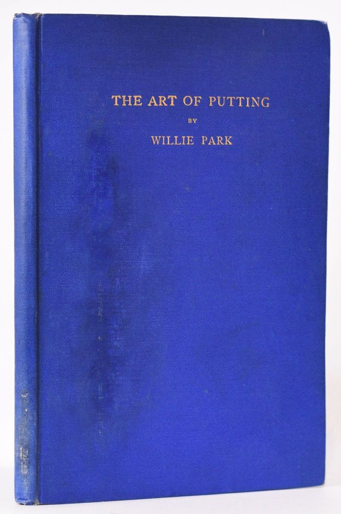 The Art of Putting. Willie Jr Park.