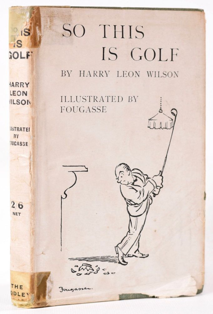 So This is Golf! Harry Leon Wilson.