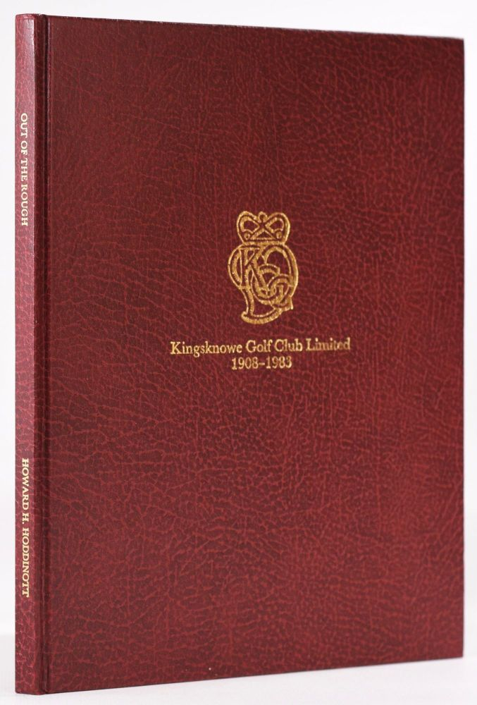Kingsknowe Golf Club Limited 1908 - 1983 - Out of the Rough, a history of the club and estate of Hailes and surrounding district, published to mark the seventy-fifth anniversary of Kingsknowe Golf Club Ltd. Howard H. Hoddinott.