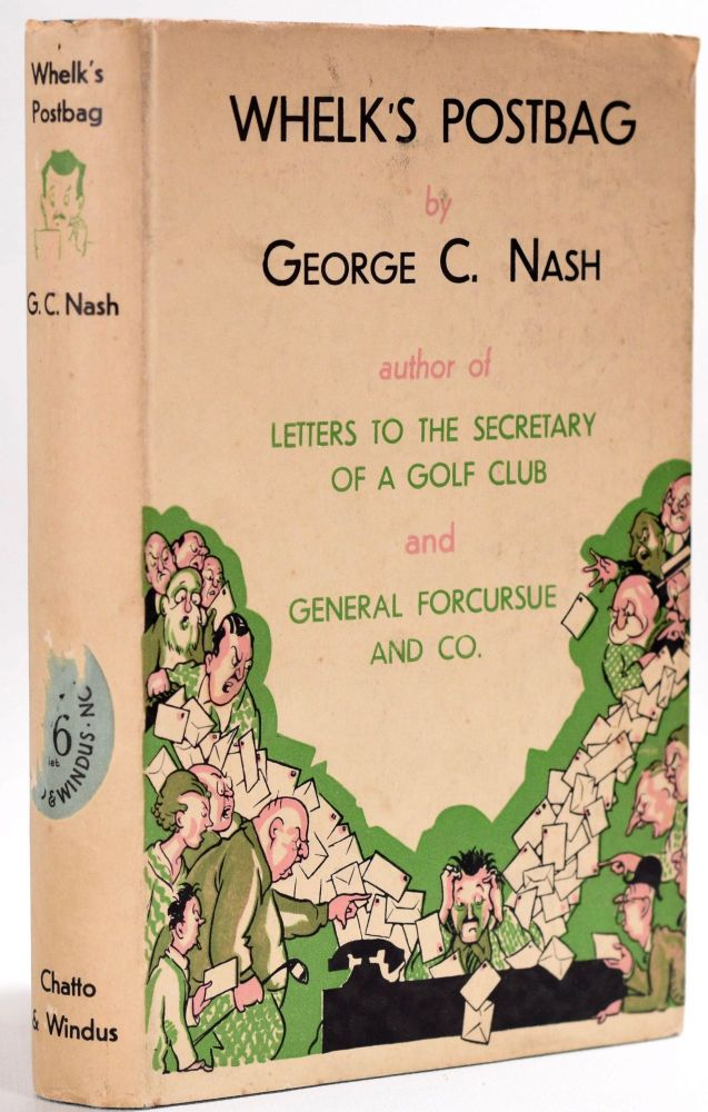"""Whelks Postbag """"Still Even More Letters to the Secretary of a Golf Club"""" George C. Nash."""
