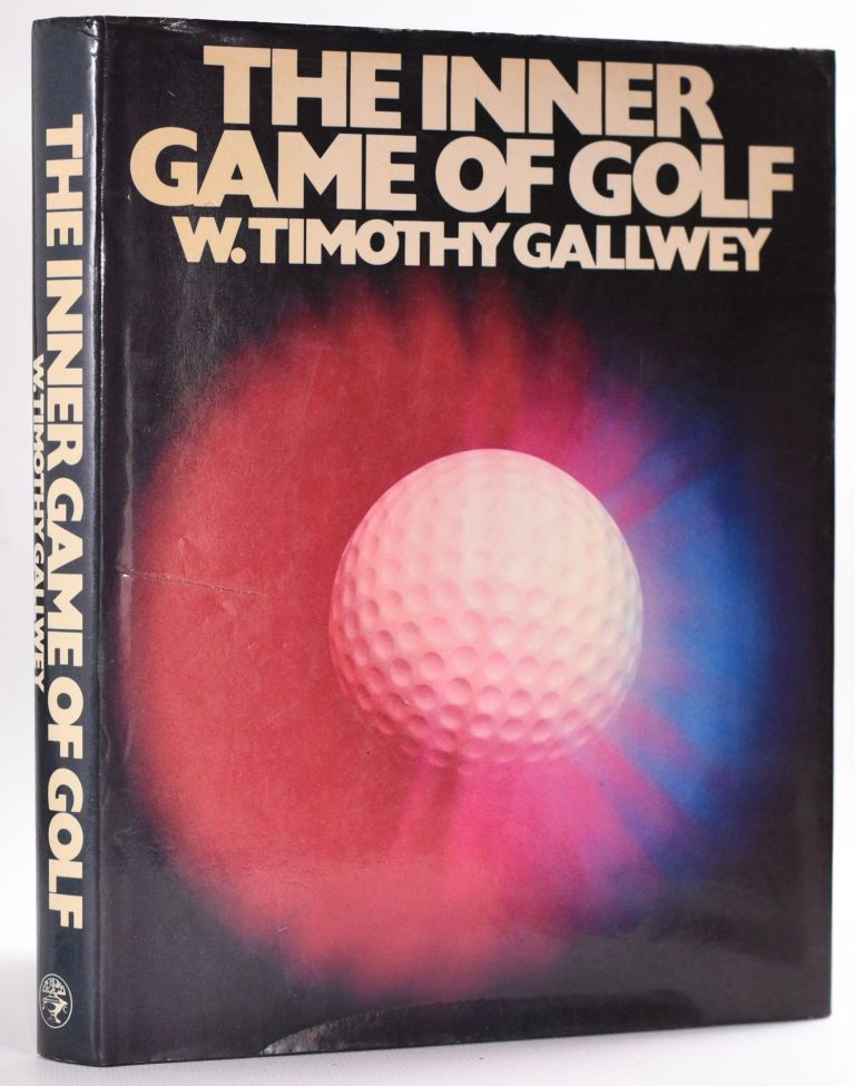 The Inner Game of Golf. Timothy W. Gallwey.