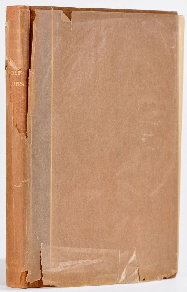 The Rules of the Ten Oldest Golf Clubs from 1754-1848: together with the rules of the Royal and Ancient Golf Club of St. Andrews for the years 1858, 1877, 1888. C. B. Clapcott.