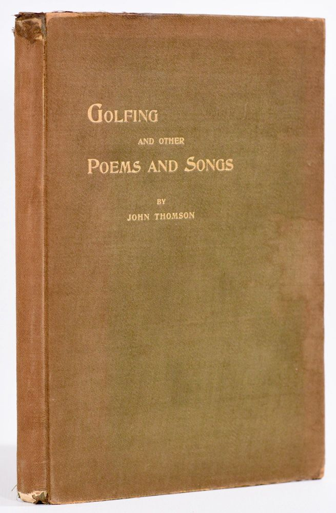 Golfing and other Poems and Songs. John Thomson.