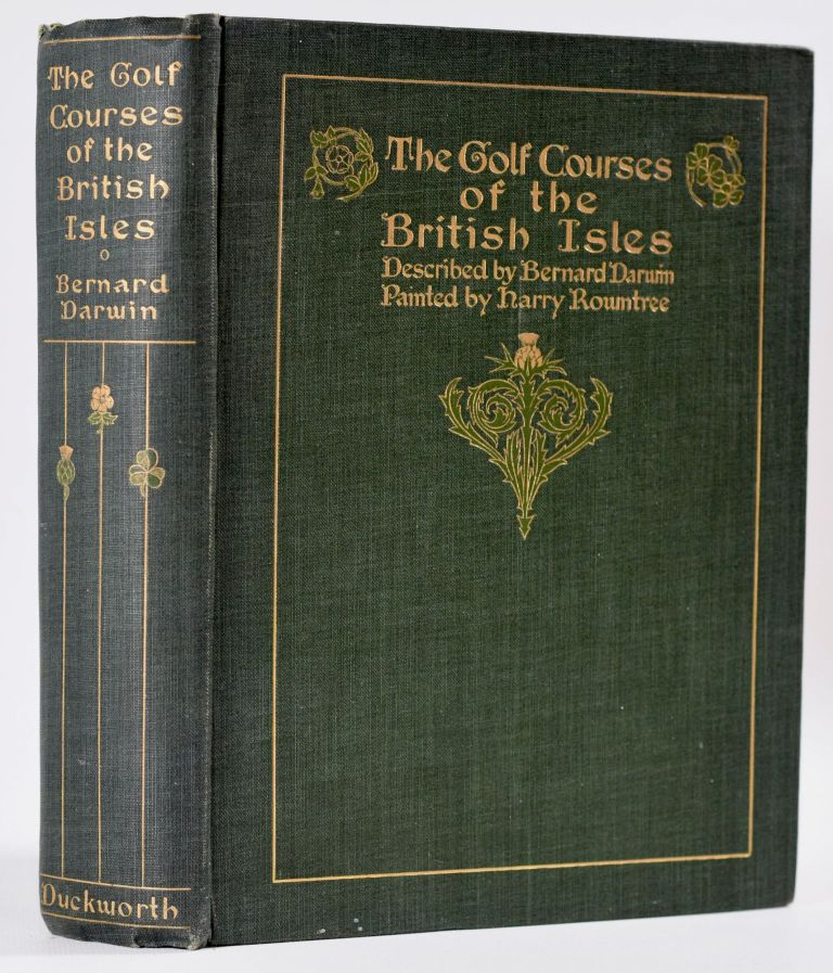 The Golf Courses of the British Isles. Bernard Darwin.