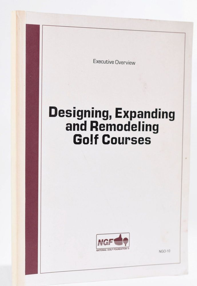 Designing, Expanding and Renovating Golf Courses. National Golf Foundation.