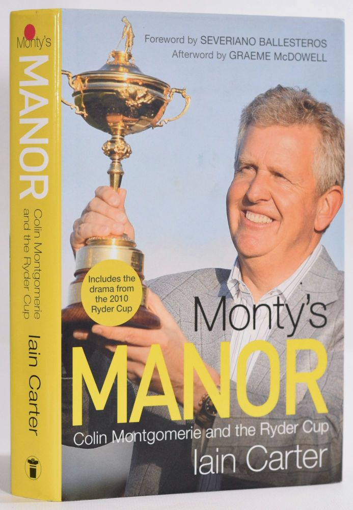 Monty's Manor; Colin Montgomerie and the Ryder Cup. Iain Carter.