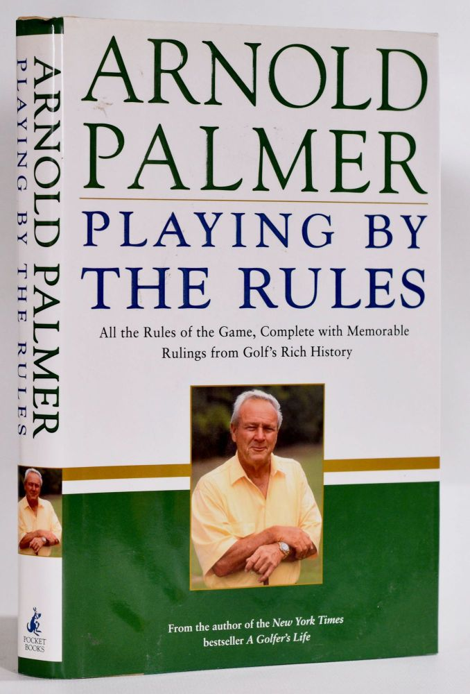 Playing by the Rules. Arnold Palmer.
