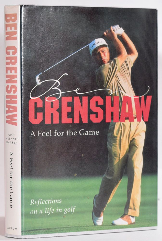 A Feel for the Game. Ben Crenshaw.