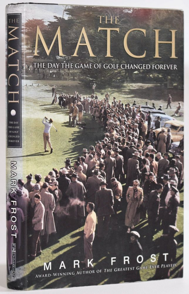 The Match; The day the Game of Golf Changed Forever. Mark Frost.