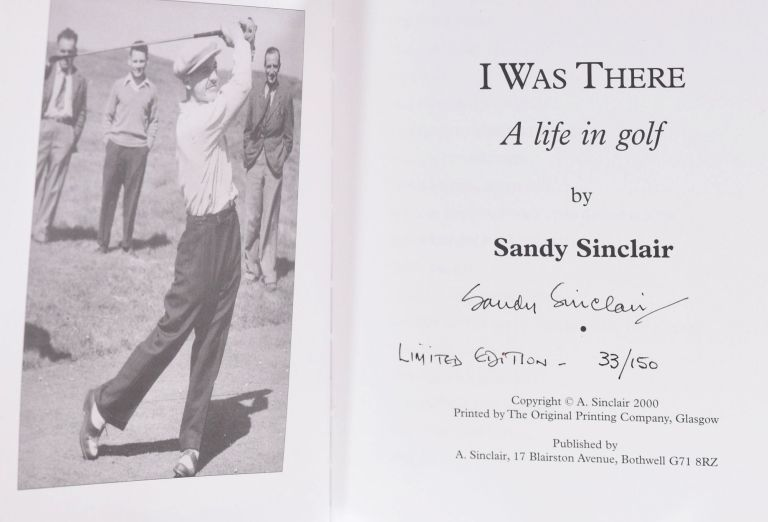 I was There; A Life in Golf. Sandy Sinclair.