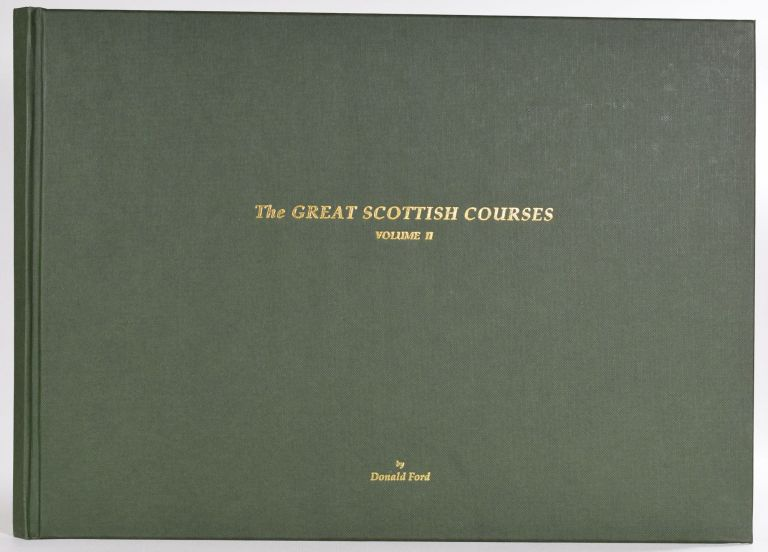 The Great Scottish Courses volume II. Donald Ford.