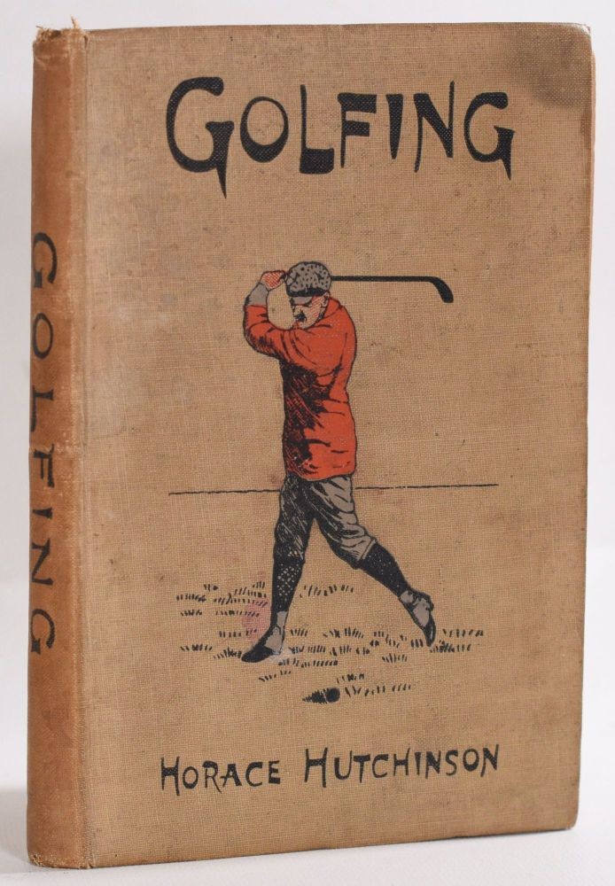 Golfing: The Oval Series of Games. Horace Hutchinson.