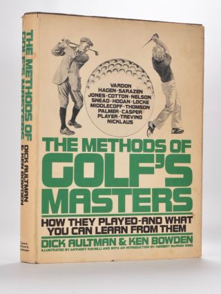 The Methods of Golfs Masters. Dick Aultman, Ken Bowden