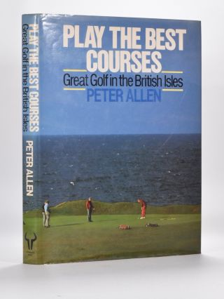 Play The Best Courses. Peter Allen