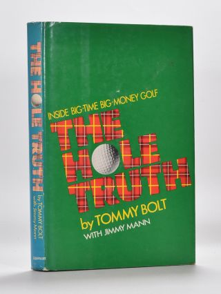 The Hole Truth. Tommy Bolt.