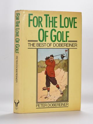 For The Love of Golf. Peter Dobereiner