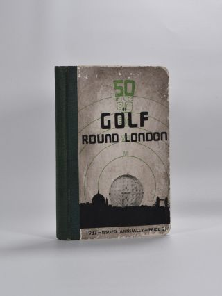 50 Miles of Golf Around London. 50 Miles of Golf Around London.