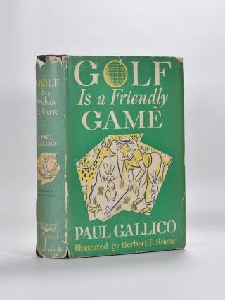 Golf Is a Friendly Game. Paul Gallico.