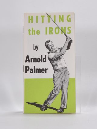 Hitting the Irons. Arnold Palmer