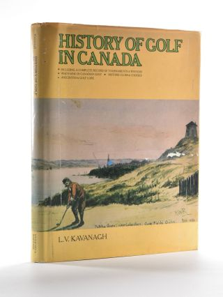 History of Golf in Canada. Laurence Vincent Kavanagh
