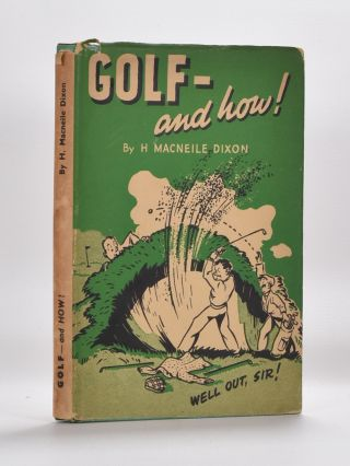 Golf -And How! H Macneile Dixon.