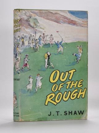Out of the Rough. Joseph T. Shaw.