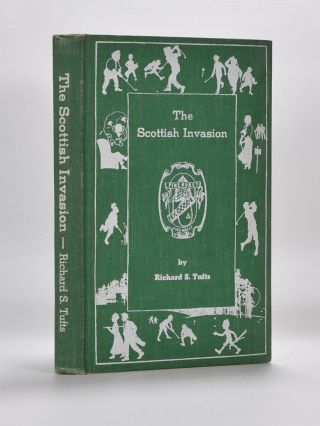 The Scottish Invasion. Richard S. Tufts