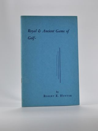Royal & Ancient Game of Golf, a diary of 72 years. Robert E. Hunter