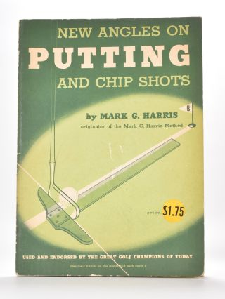 New Angles on Putting and Chip Shots. Mark G. Harris.