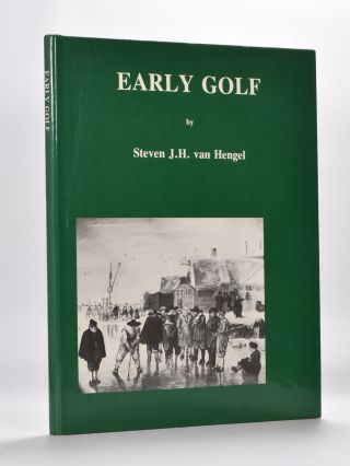 Early Golf. Steven J. H. Van Hengel.