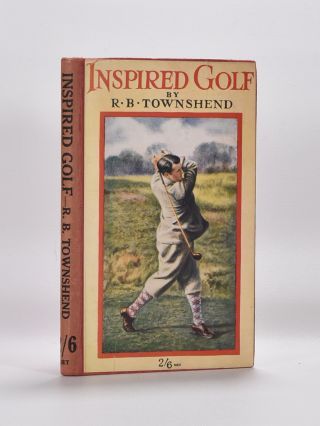 Inspired Golf. Richard Baxter Townshend.