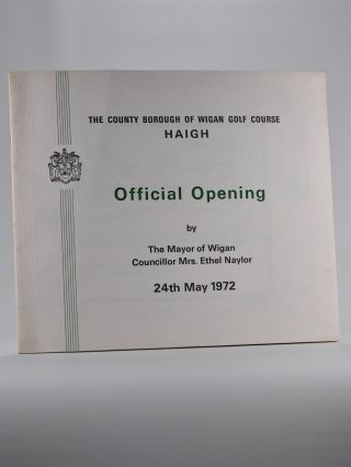 "The County Borough of Wigan Golf Course ""Official Opening"" Programme 24th May 1972."