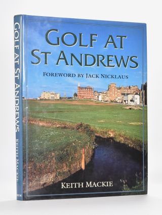 Golf at St. Andrews. Keith Mackie.