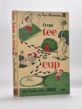 From Tee to Cup. Reg Manning.