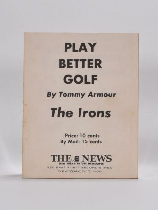 Play Better Golf: the Irons. Tommy Armour