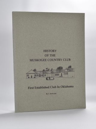 History of the Muskogee Country Club. C. Kevin Jett