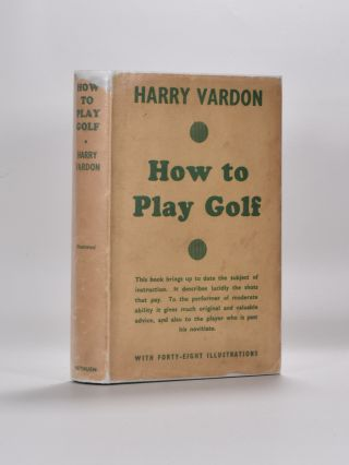 How to Play Golf. Harry Vardon