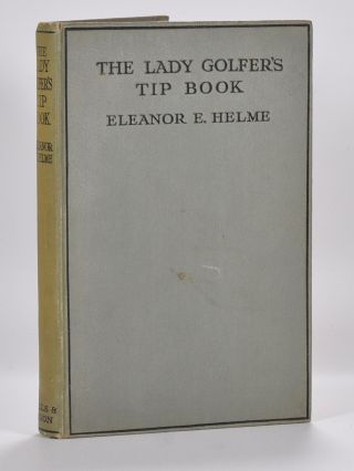 The Lady Golfers Tip Book. Eleanor Helme