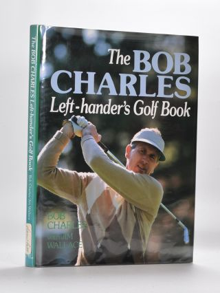 Bob Charles Left Handed Golf Book. Bob Charles