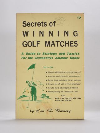 Secrets of Winning Golf Matches. Lon W. Ramsey