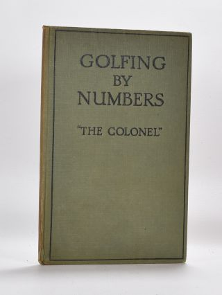 "Golfing By Numbers. ""The Colonel"""