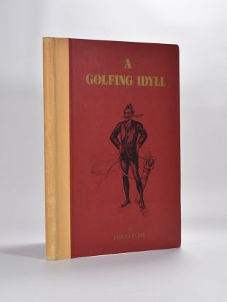 A Golfing Idyll. Violet Flint, pseud for J. E. Thompson.