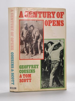 A Century of Opens. Geofrey Cousins, Tom Scott.