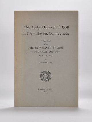 The Early History of Golf in New Haven, Connecticut. Robert D. Pryde